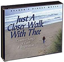 Just A Closer Walk With Thee: Country Songs of Faith & Inspiration