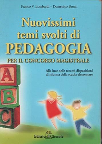 Nuovissimi temi svolti di pedagogia per il concorso magistrale e per il nuovo esame di Stato