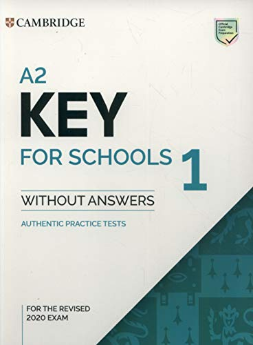A2 key for schools 1 for revised exam from 2020 - student's book without answers: Authentic Practice Tests
