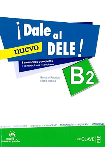 ¡Dale al DELE! B2. Per le Scuole superiori. Con espansione online: Libro B2 + audio...
