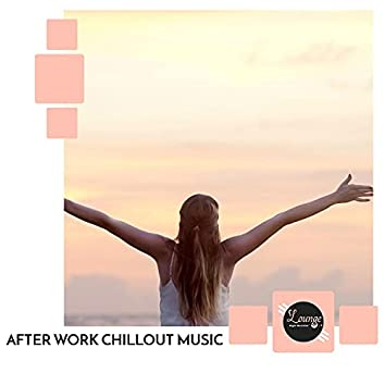 After Work Chillout Music