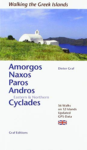 Amorgos, Naxos, Paros, Andros Eastern & Northern Cyclades: 56 Walks on 12 Islands. Updated. GPS-Data: 50 walks on 12 Islands GPS Data (Walking the greek islands)