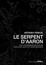 Le serpent d'Aaron d'Anthony Feneuil