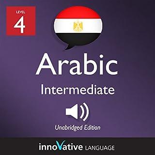 Learn Arabic - Level 4: Intermediate Arabic: Volume 1: Lessons 1-25 cover art