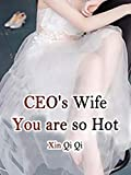 CEO's Wife, You are so Hot: Volume 6 (English Edition)