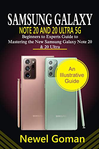 SAMSUNG GALAXY NOTE 20 AND 20 ULTRA 5G: Beginners to experts guide to mastering the new Samsung Galaxy Note 20 &20 Ultra (English Edition)