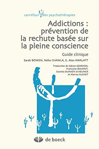 Addictions: prévention de la rechute basée sur la pleine conscience : Guide clinique