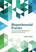 Biopsychosocial Practice: A Science-Based Framework for Behavioral Health Care