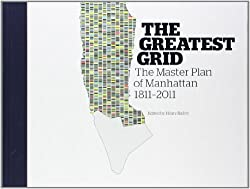 The Greatest Grid: The Master Plan of Manhattan
