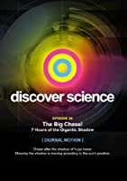 Discover Science: Big Chase 7 Hours of Gigantic [DVD]