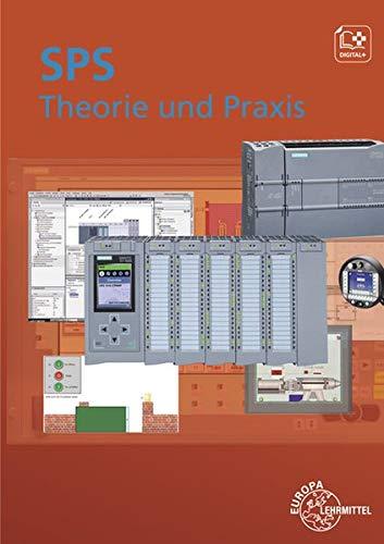 SPS Theorie und Praxis: mit Übungsaufgaben und Programmier- und Simulationssoftware