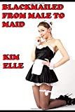 Blackmailed From Male To Maid: Sissy For Sir
