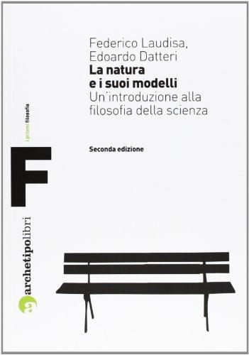 La natura e i suoi modelli. Un'introduzione alla filosofia della scienza