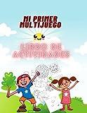 MI PRIMER LIBRO DE ACTIVIDADES MULTIJUEGO: Libro de actividades multijuegos 6 -10 años, libro de 150 páginas para llenar de juegos inteligentes para ... juegos de diferencias, cuadrículas de dibujo.