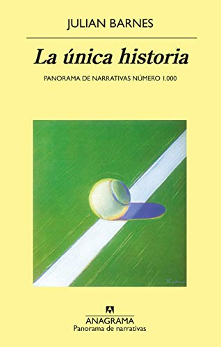 La única historia (Panorama de narrativas nº 1000)