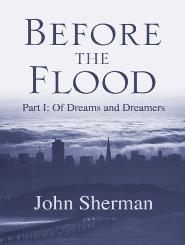 Before the Flood: Of Dreams and Dreamers (English Edition)