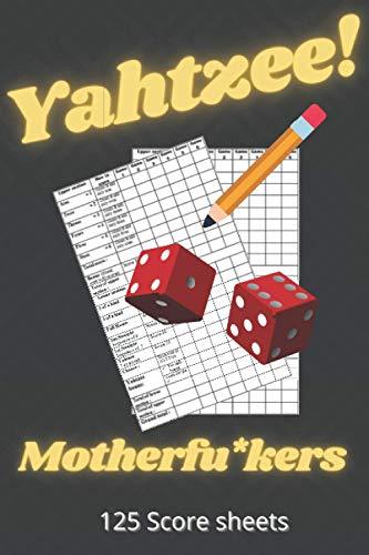 Yahtzee motherfu*kers: 120 yahtzee score sheets for Yahzee freaks 6*9 pocket size pads
