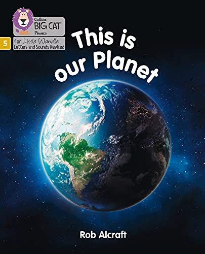 This is Our Planet: Phase 5 (Big Cat Phonics for Little Wandle Letters and Sounds Revised)