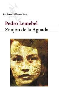 Zanjón de la Aguada par Pedro Lemebel