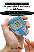 Summarized Solution for Diabetes: Precise Solution Handbook for Controlling and Managing Diabetes
