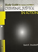 Study Guide for Gaines/Miller S Criminal Justice in Action, 4th