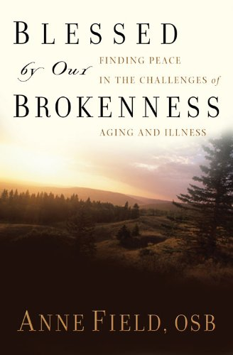 Blessed by Our Brokenness: Finding Peace in the Challenges of Aging and Illness (English Edition)
