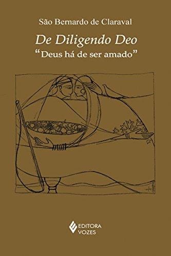 """De Diligendo Deo: """"Deus há de ser amado"""" (Clássicos da espiritualidade)"""