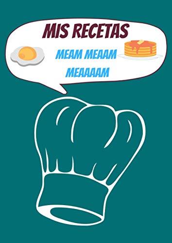 Recetario para niños | Mis Recetas Meam Meaam Meaaaam:: Libro de recetas en blanco para niños | Cuaderno de recetas de cocina personalizado para escribir | 100 fichas para completar. A4.