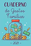 Cuaderno de Gastos Familiar 2021: Un Práctico Libro de Cuentas para Gestión del Presupuesto Familiar | Agenda Financiera | Libro de Contabilidad Ingresos y Gastos