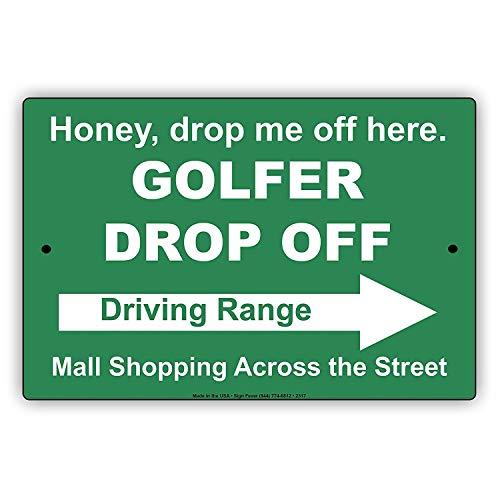 Odeletqweenry Metalen Teken Honing Drop Me Uit Hier Golfer Drop Off Driving Range Mall Winkelen Over De Straat Epic Grappige Nieuwigheid Waarschuwing Notice Aluminium Note Metalen Teken Plaat(7