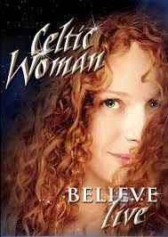 CELTIC WOMAN BELIEVE LIVE DVD 2012