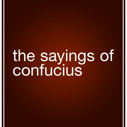 The Sayings of Confucius audiobook cover art