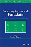 Improving Surveys with Paradata: Analytic Uses of Process Information by Unknown(2013-06-04)