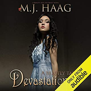 Devastation: A Beauty and the Beast Novel     A Beastly Tale, Book 3              Written by:                                                                                                                                 M.J. Haag                               Narrated by:                                                                                                                                 Sierra Kline                      Length: 8 hrs and 37 mins     2 ratings     Overall 4.5