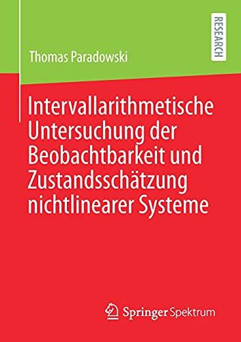 Intervallarithmetische Untersuchung der Beobachtbarkeit und Zustandsschätzung nichtlinearer Systeme