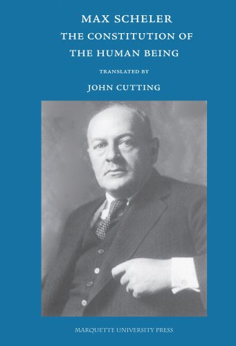 Download The Constitution of the Human Being: From the Posthumous Works, Volumes 11 and 12 (Marquette Studies in Philosophy) 0874627605