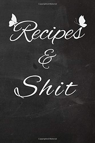 Recipes & Shit: Butterfly Blank Recipe Journal to Write in Your Favourite Recipes