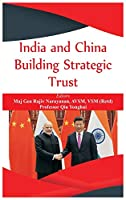 India and China: Building Strategic Trust
