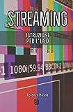 streaming: istruzioni per l'uso