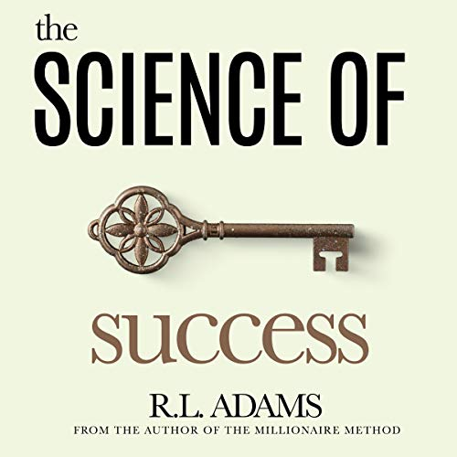 The Science of Success Audiobook By R.L. Adams cover art