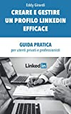CREARE E GESTIRE UN PROFILO LINKEDIN EFFICACE: GUIDA PRATICA...