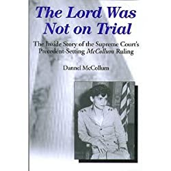 Book cover: The Lord Was Not on Trial: The Inside Story of the Supreme Court's Precedent-Setting McCollum Ruling