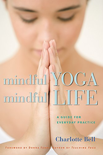 Mindful Yoga, Mindful Life: A Guide for Everyday Practice