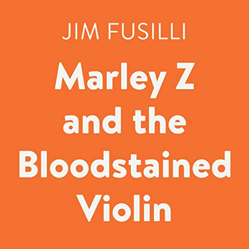 Marley Z and the Bloodstained Violin audiobook cover art