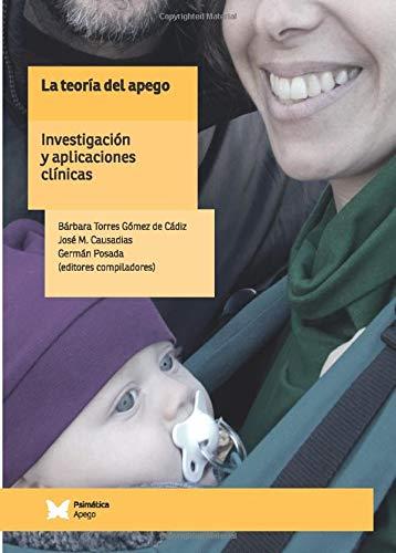 La teoría del apego: investigación y aplicaciones clínicas (Spanish Edition)