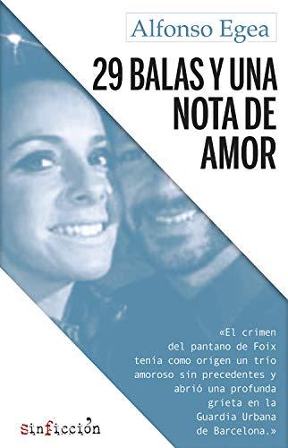 29 balas y una nota de amor (sinficción nº 1) eBook: Egea, Alfonso ...