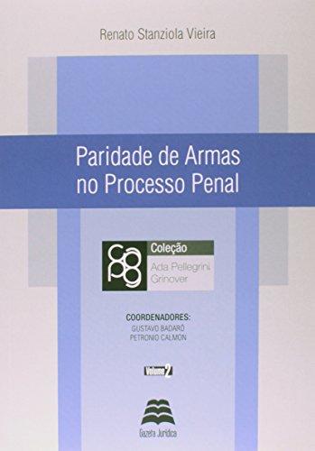 Paridade De Armas No Processo Penal - Volume 2
