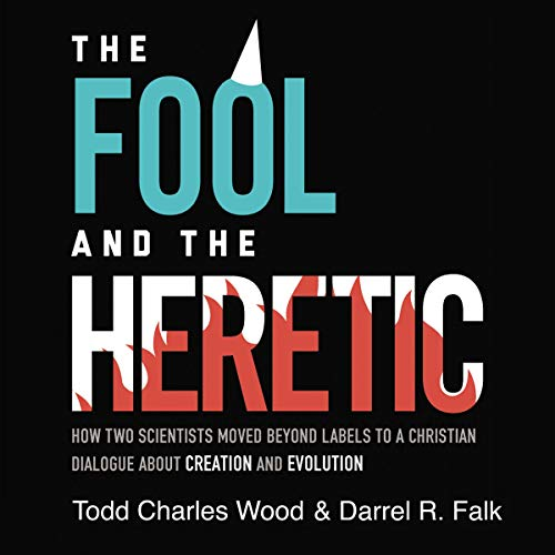 The Fool and the Heretic     How Two Scientists Moved Beyond Labels to a Christian Dialogue About Creation and Evolution              By:                                                                                                                                 Todd Charles Wood,                                                                                        Darrel R. Falk                               Narrated by:                                                                                                                                 Gabe Wicks,                                                                                        John Behrens,                                                                                        Jon Watson                      Length: 3 hrs and 40 mins     6 ratings     Overall 4.3