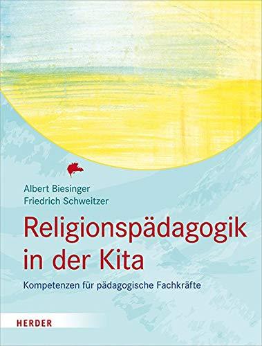 Religionspädagogik in der Kita: Kompetenzen für pädagogische Fachkräfte