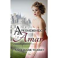 Aprendiendo a amar: Inspirado en las novelas de Jane Austen (Bilogía nº 1)